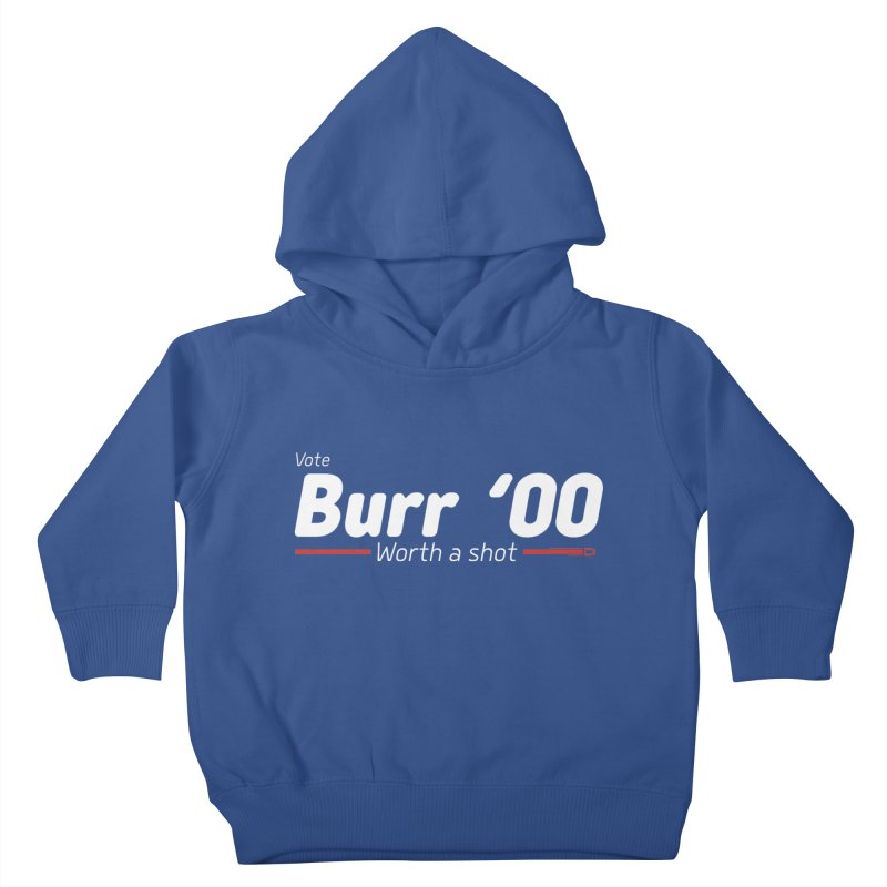 Aaron Burr - The Election of 1800 (Hamilton) Kids Toddler Pullover Hoody by dinonuggets's Artist Shop