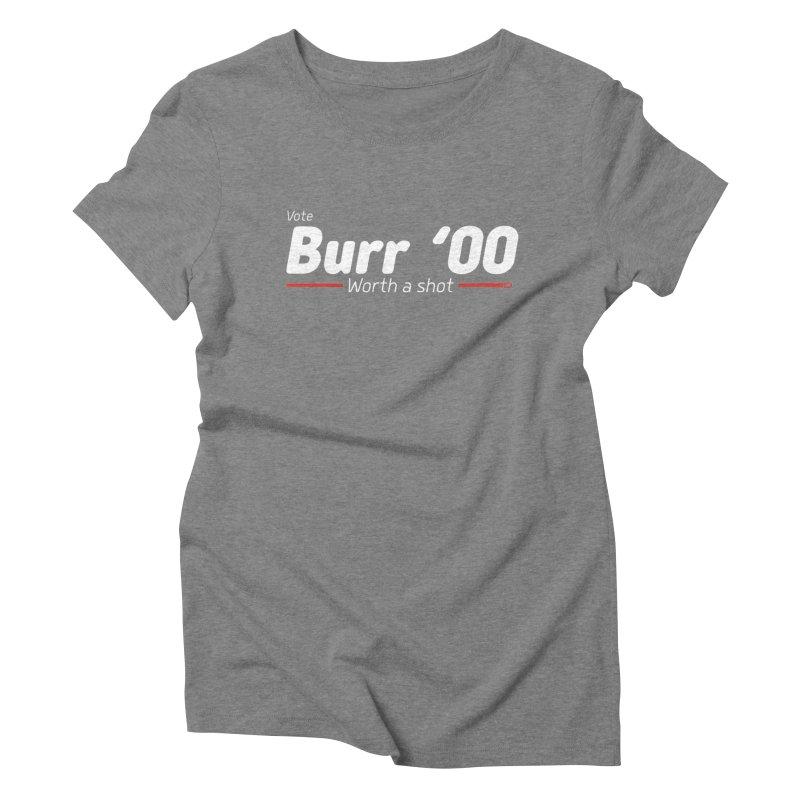 Aaron Burr - The Election of 1800 (Hamilton) Women's Triblend T-Shirt by dinonuggets's Artist Shop