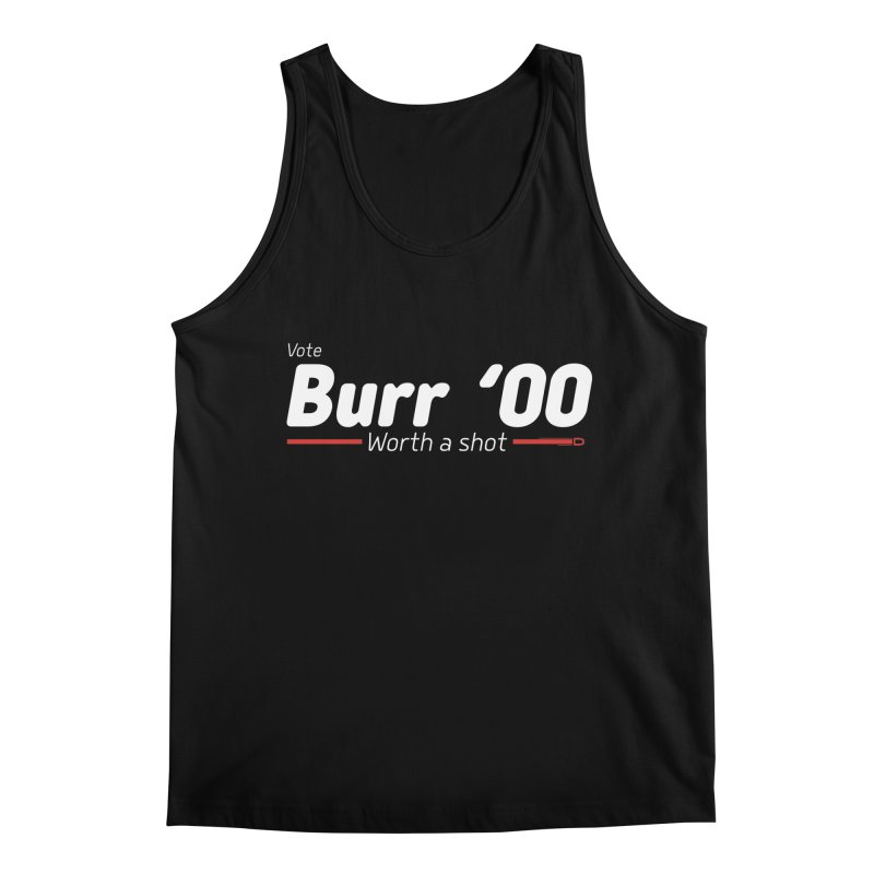 Aaron Burr - The Election of 1800 (Hamilton) Men's Regular Tank by dinonuggets's Artist Shop