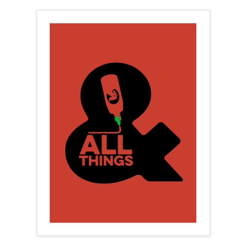 Sriracha & ALL THINGS Home Fine Art Print by dinonuggets's Artist Shop