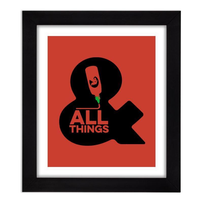 Sriracha & ALL THINGS Home Framed Fine Art Print by dinonuggets's Artist Shop