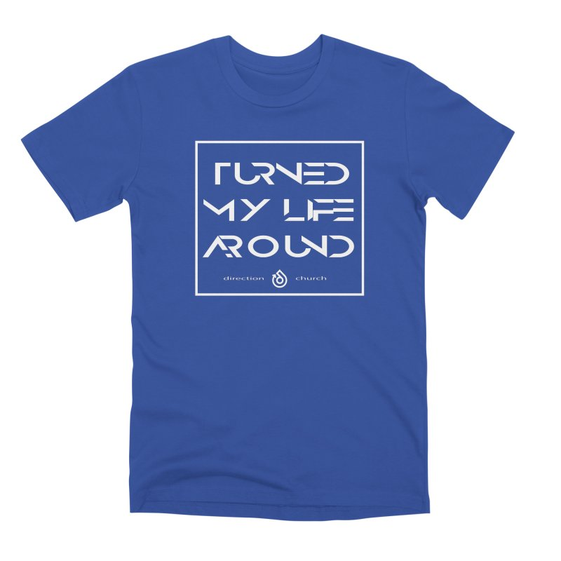 Turn it around! Men's Premium T-Shirt by direction.church gear
