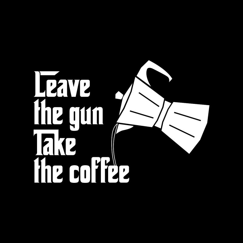 Take the Coffee - T Shirt by dirtbath's Artist Shop