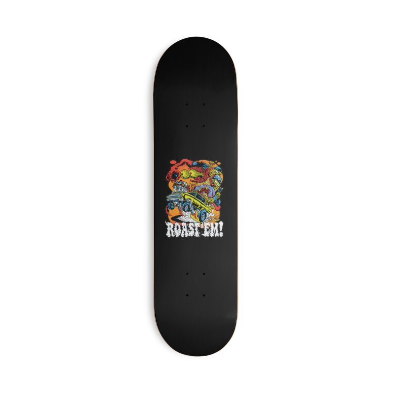 Roast 'em Accessories Deck Only Skateboard by Dirty Donny's Apparel Shop