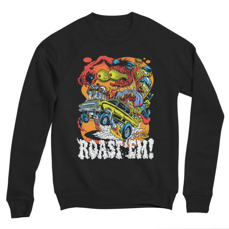 Roast 'em Women's Sponge Fleece Sweatshirt by Dirty Donny's Apparel Shop