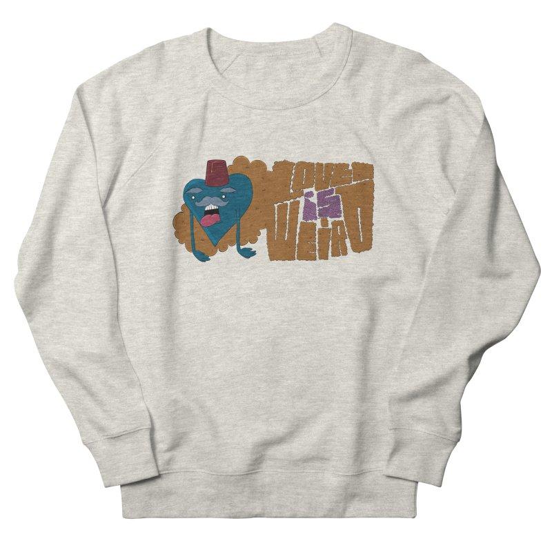 Love is Weird Men's Sweatshirt by discomfort's Artist Shop