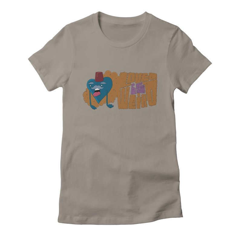 Love is Weird Women's Fitted T-Shirt by DISCOMFORT! Low Brow Vibes
