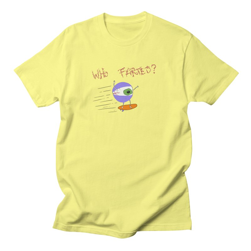 Who Farted? Men's T-Shirt by —Discomfort Incorporated—    Low Brow Vibes
