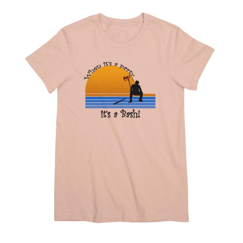It's a Bash Women's Premium T-Shirt by disonia's Artist Shop