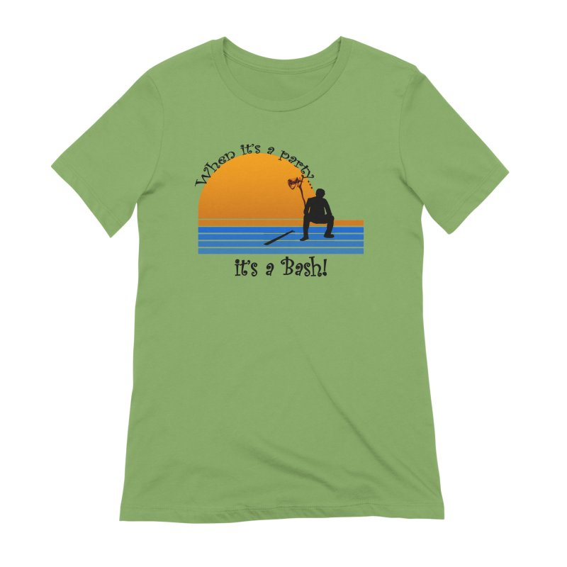 It's a Bash Women's Extra Soft T-Shirt by disonia's Artist Shop