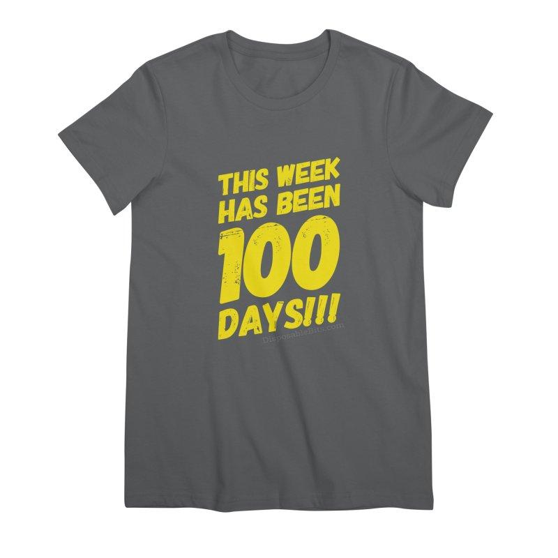 100 Days Women's T-Shirt by Disposable Bits's Shop