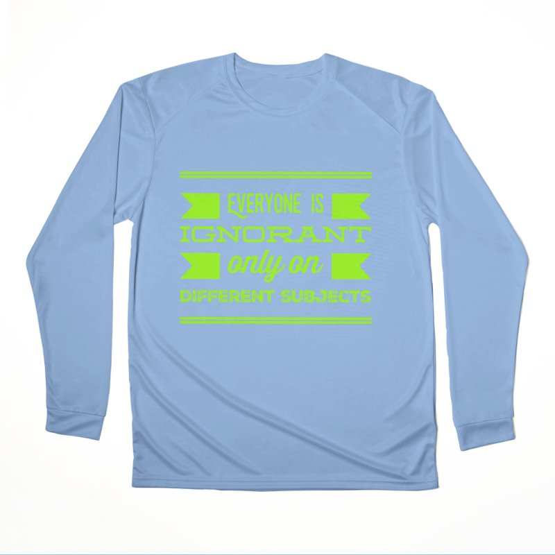 Ignorance Men's Longsleeve T-Shirt by Disposable Bits's Shop