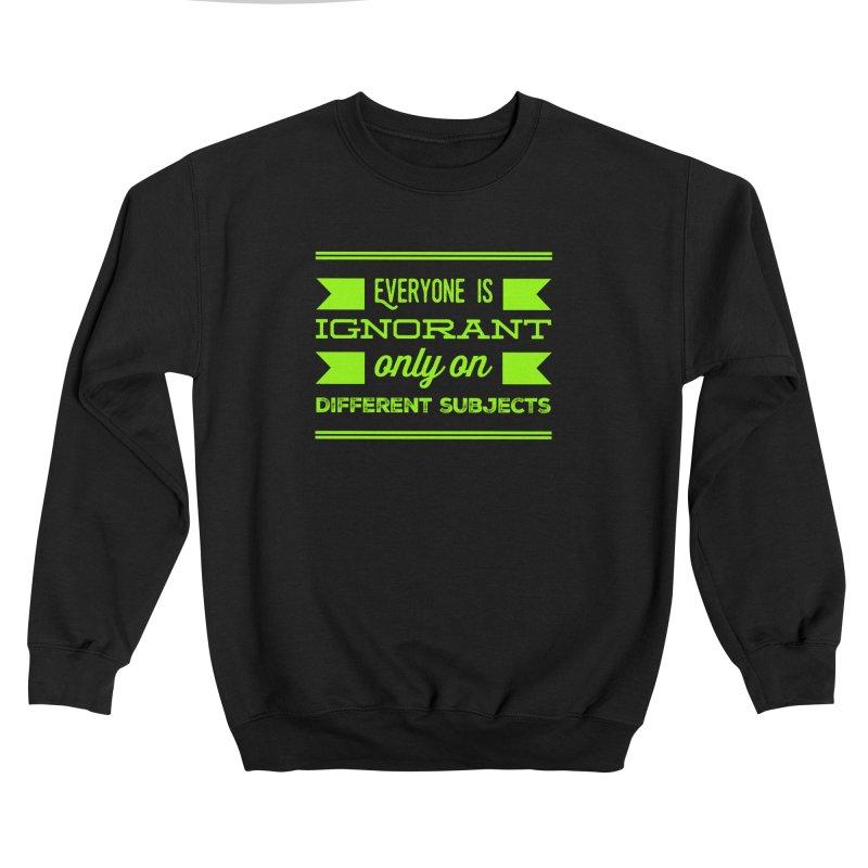 Ignorance Men's Sweatshirt by Disposable Bits's Shop