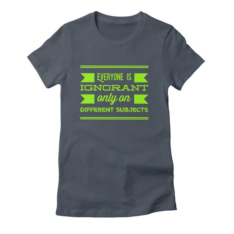 Ignorance Women's T-Shirt by Disposable Bits's Shop