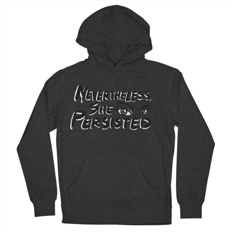 She Persisted Women's Pullover Hoody by Dissent in Style