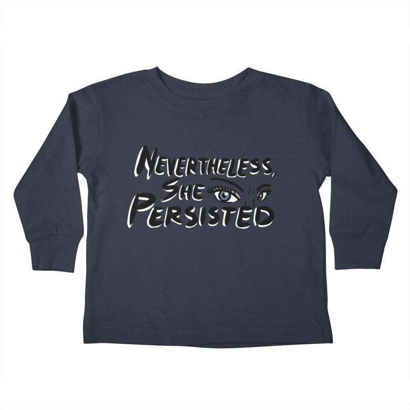 She Persisted Kids Toddler Longsleeve T-Shirt by Dissent in Style