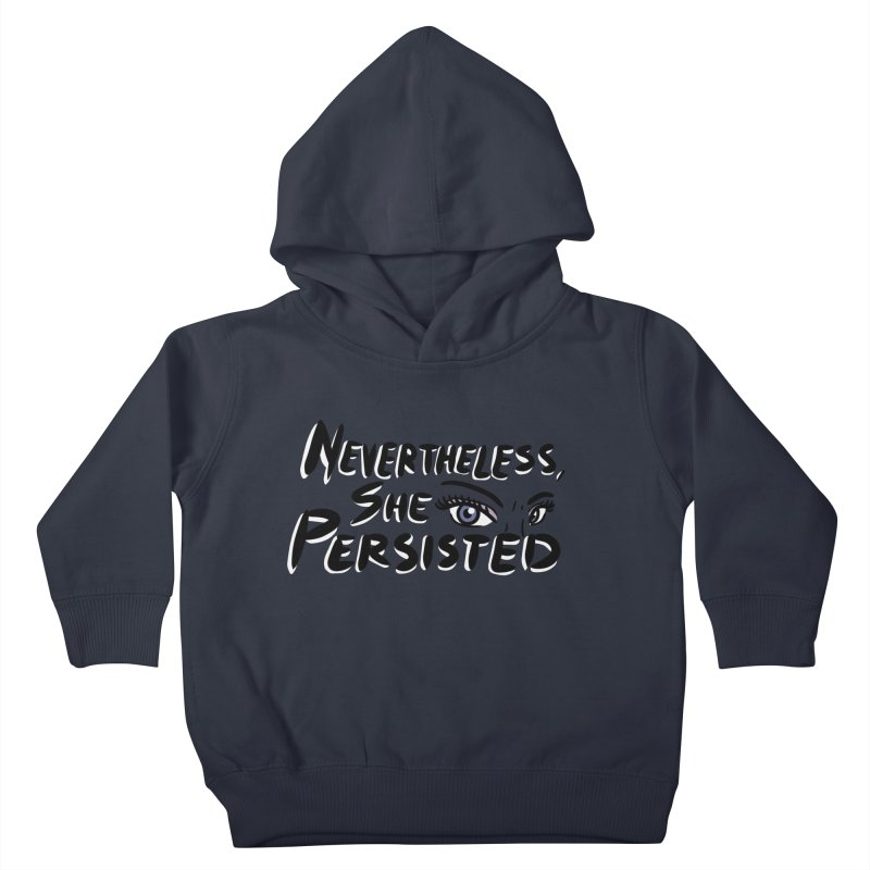 She Persisted Kids Toddler Pullover Hoody by Dissent in Style