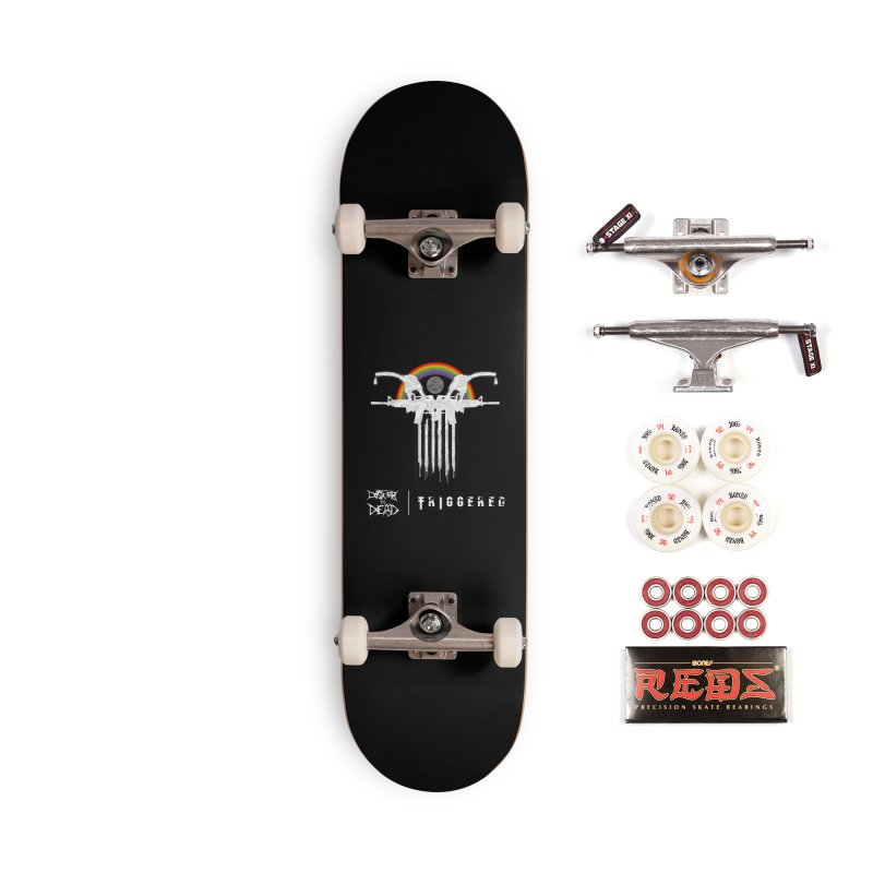 Triggered Accessories Skateboard by disturbthedead's Artist Shop