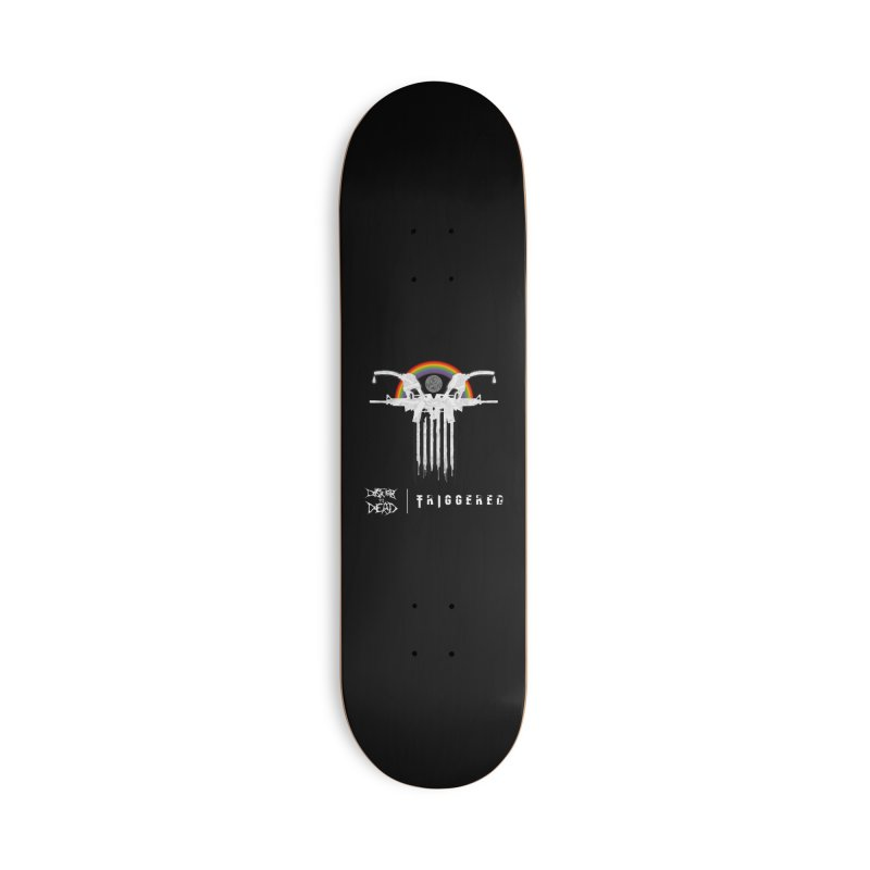 Triggered Accessories Skateboard by disturbthedead's Artist Shop