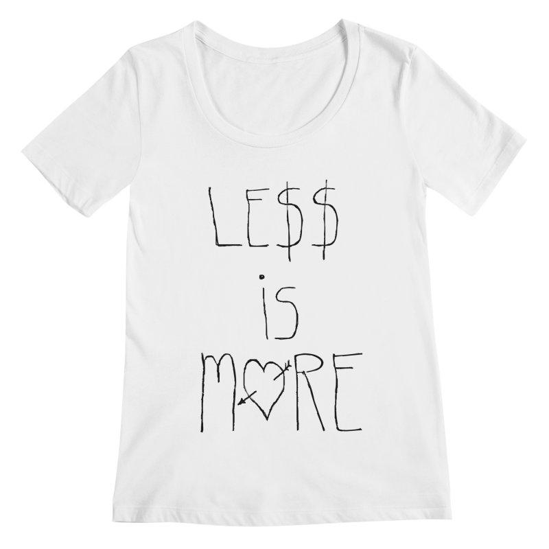 Le$$ is More Women's Scoopneck by divinedesign's Artist Shop