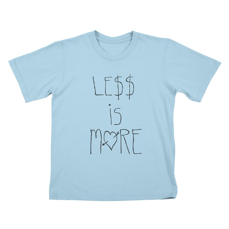 Le$$ is More Kids T-Shirt by divinedesign's Artist Shop