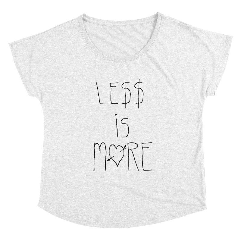 Le$$ is More Women's Dolman by divinedesign's Artist Shop