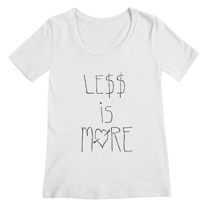 Le$$ is More Women's Scoopneck by divinedesign's Artist Shop