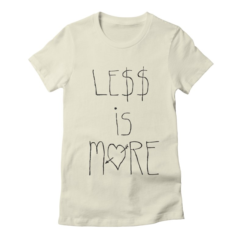 Le$$ is More Women's Fitted T-Shirt by divinedesign's Artist Shop