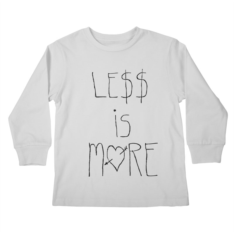 Le$$ is More Kids Longsleeve T-Shirt by divinedesign's Artist Shop