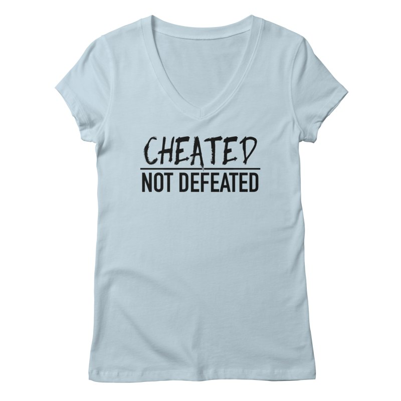 Cheated Not Defeated - Black Logo Women's V-Neck by