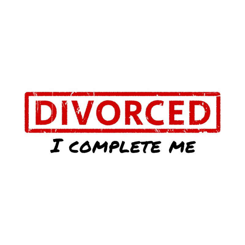 DIVORCED - I Complete Me Women's T-Shirt by