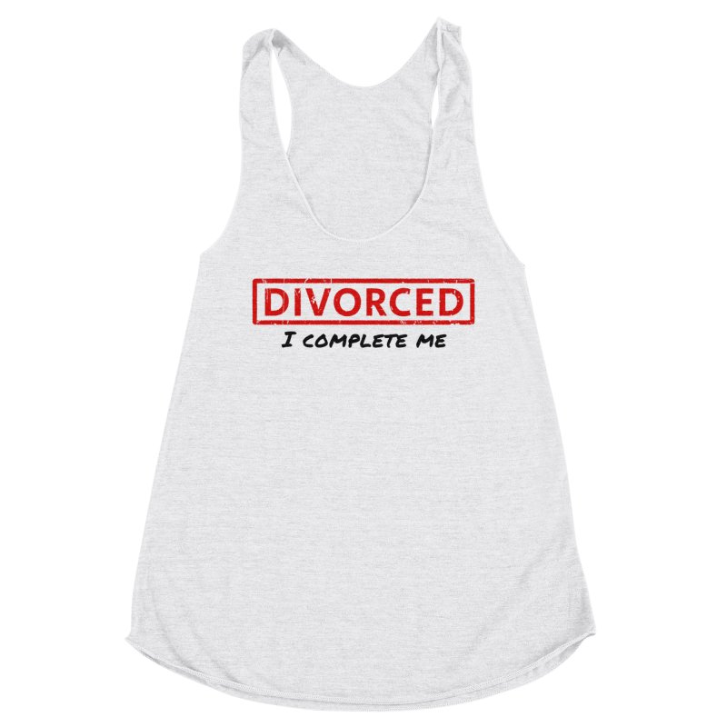 DIVORCED - I Complete Me Women's Tank by