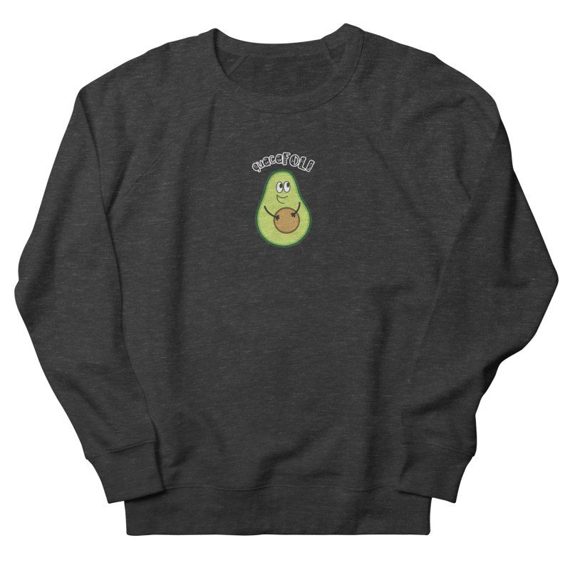 guacaFOLI Women's French Terry Sweatshirt by DJEMBEFOLEY Shop