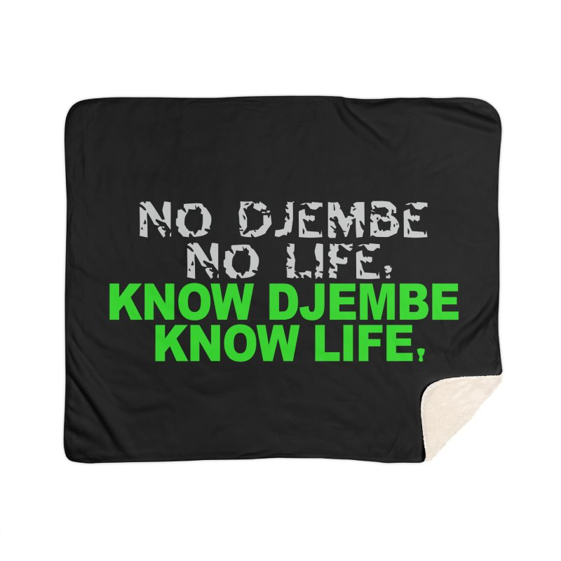 Know Djembe, Know Life Home Sherpa Blanket Blanket by DJEMBEFOLEY Shop