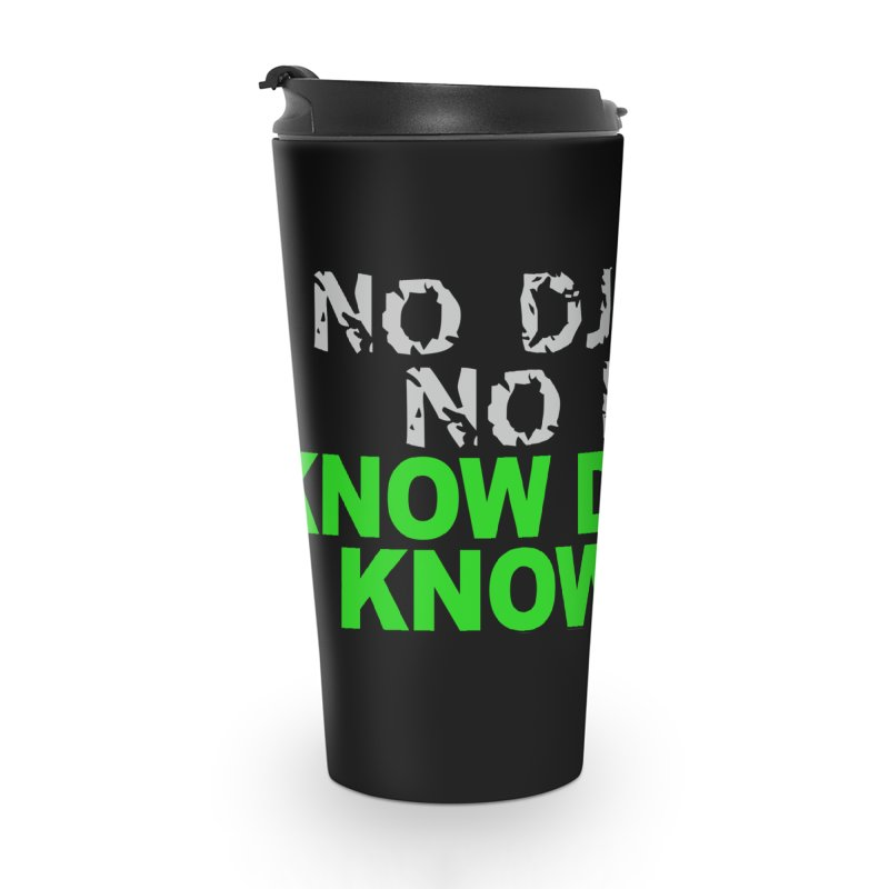 Know Djembe, Know Life Accessories Travel Mug by DJEMBEFOLEY Shop