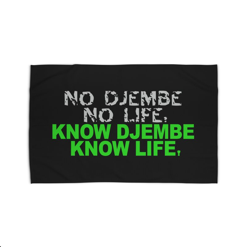 Know Djembe, Know Life Home Rug by DJEMBEFOLEY Shop