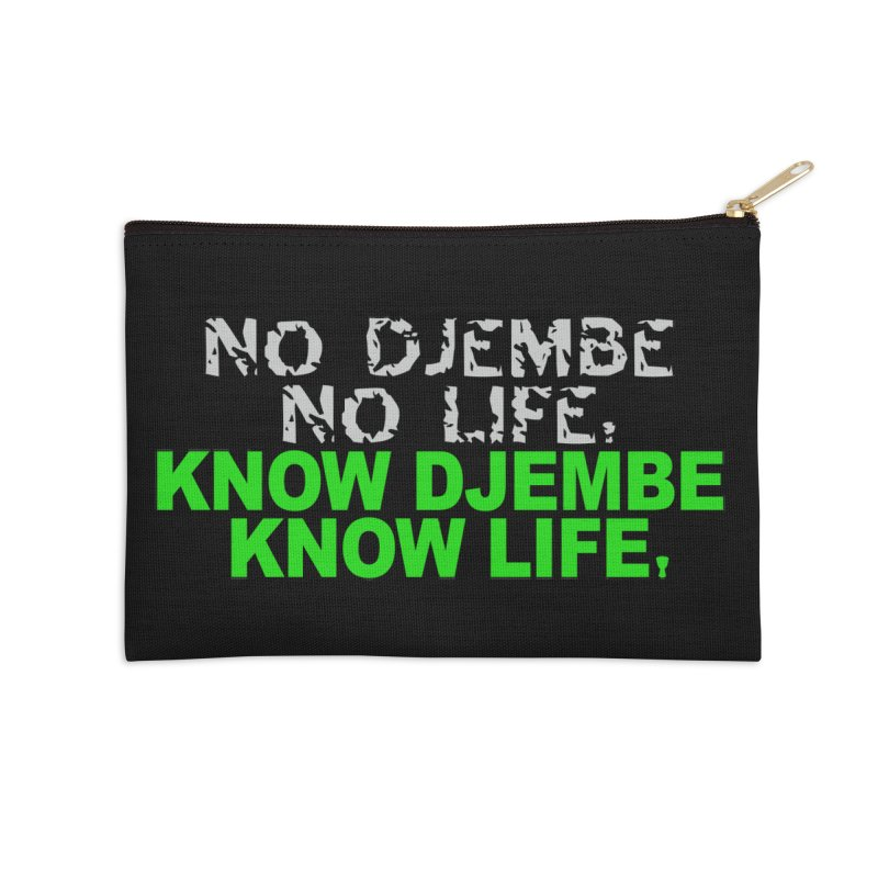 Know Djembe, Know Life Accessories Zip Pouch by DJEMBEFOLEY Shop