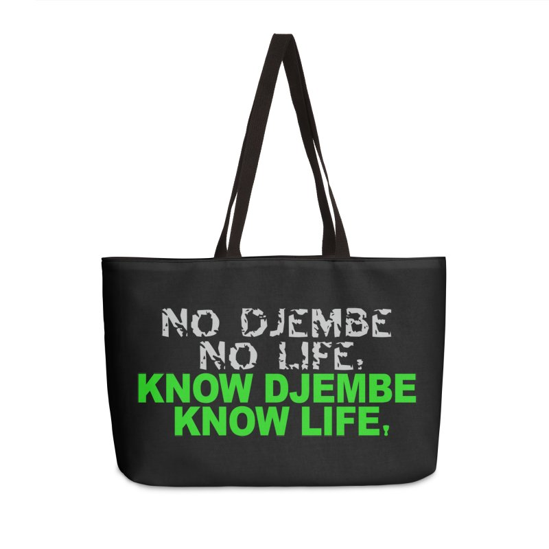 Know Djembe, Know Life Accessories Weekender Bag Bag by DJEMBEFOLEY Shop