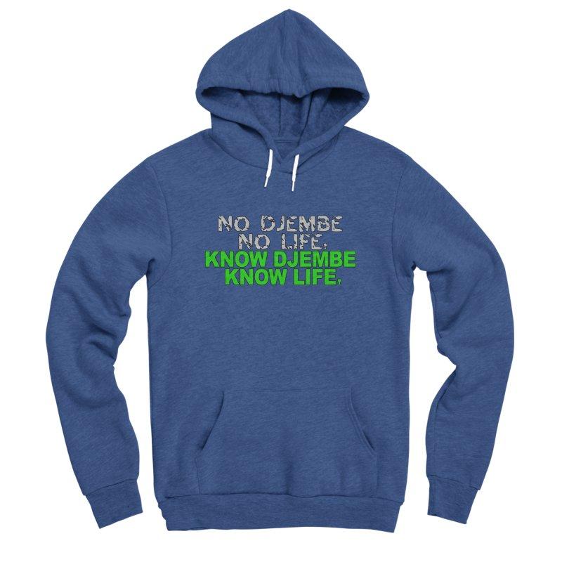 Know Djembe, Know Life Men's Sponge Fleece Pullover Hoody by DJEMBEFOLEY Shop