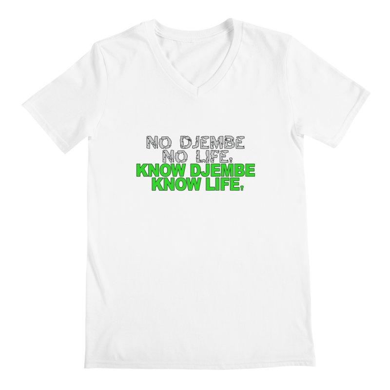 Know Djembe, Know Life Men's V-Neck by DJEMBEFOLEY Shop