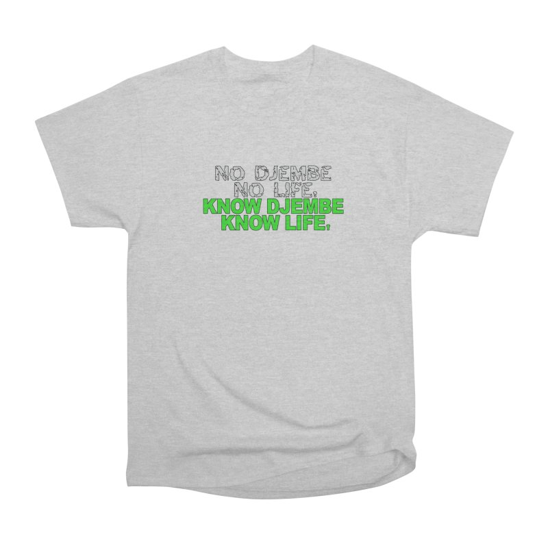Know Djembe, Know Life Men's Heavyweight T-Shirt by DJEMBEFOLEY Shop