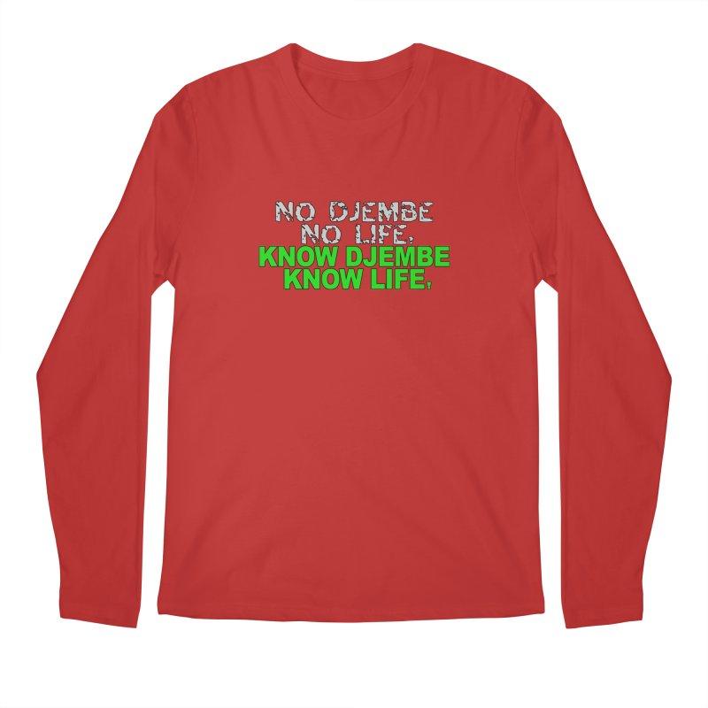 Know Djembe, Know Life Men's Regular Longsleeve T-Shirt by DJEMBEFOLEY Shop