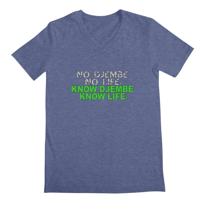 Know Djembe, Know Life Men's Regular V-Neck by DJEMBEFOLEY Shop