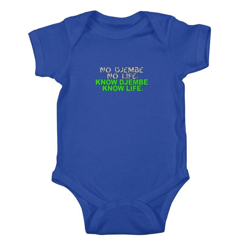 Know Djembe, Know Life Kids Baby Bodysuit by DJEMBEFOLEY Shop