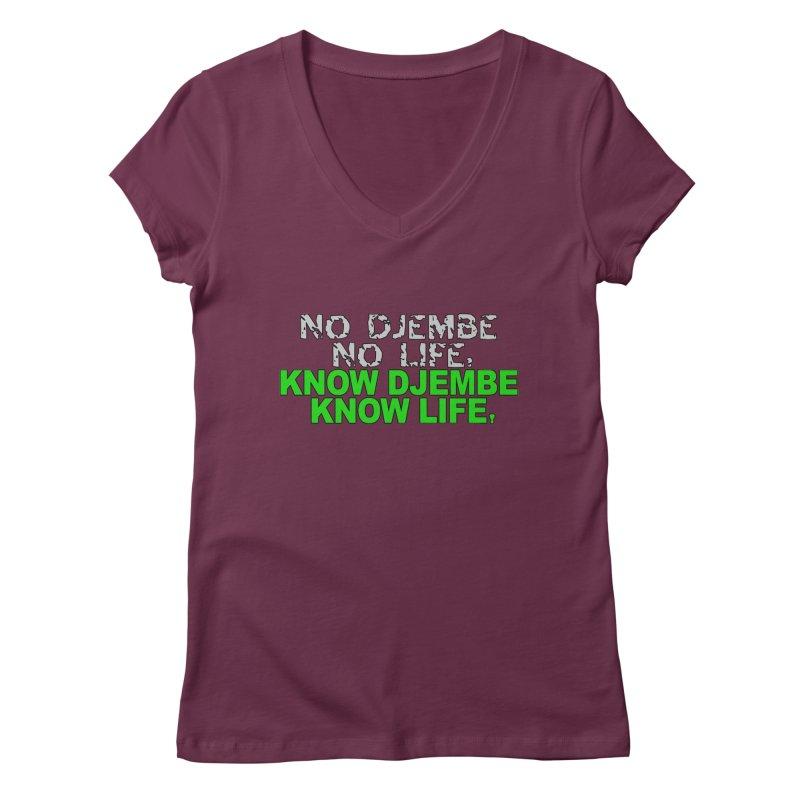 Know Djembe, Know Life Women's Regular V-Neck by DJEMBEFOLEY Shop