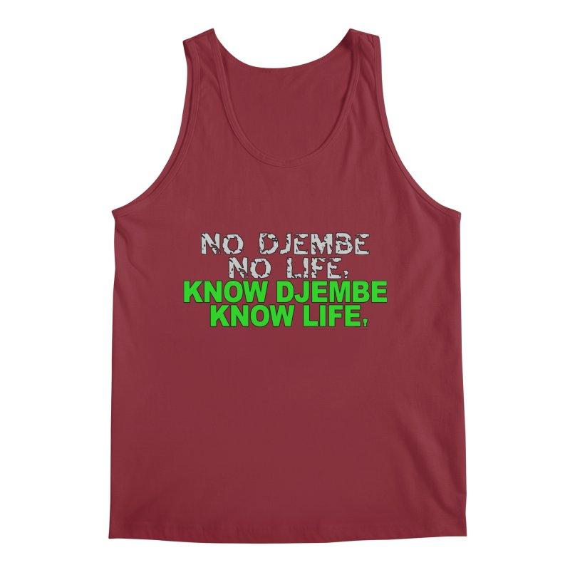 Know Djembe, Know Life Men's Tank by DJEMBEFOLEY Shop