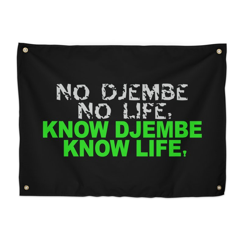 Know Djembe, Know Life Home Tapestry by DJEMBEFOLEY Shop