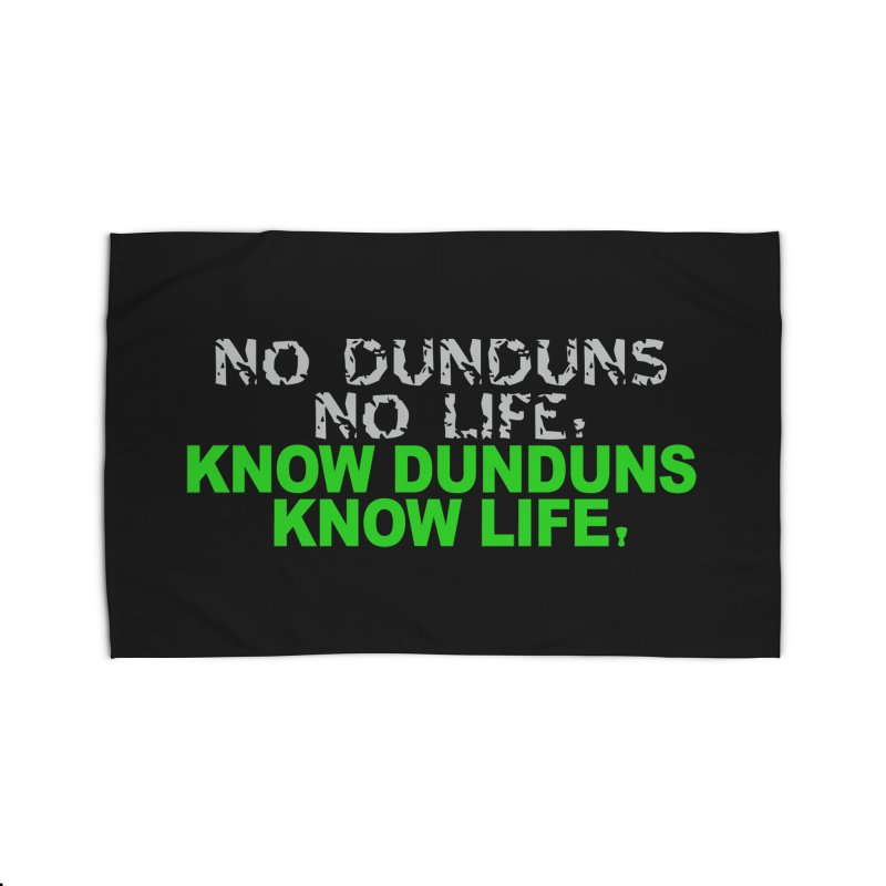 Know Dunduns, Know Life Home Rug by DJEMBEFOLEY Shop
