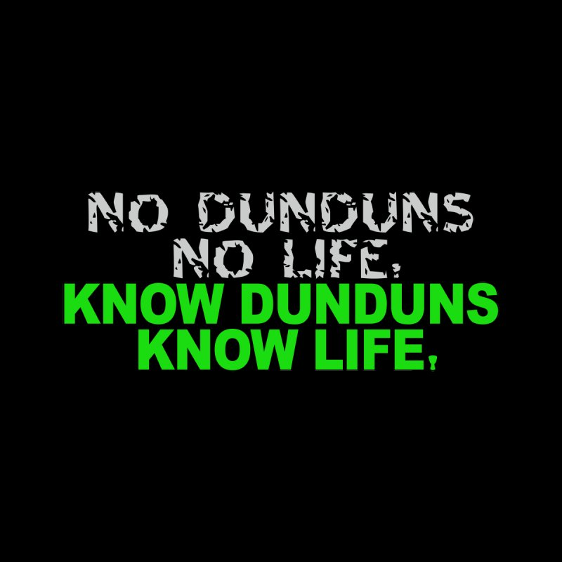 Know Dunduns, Know Life Women's T-Shirt by DJEMBEFOLEY Shop