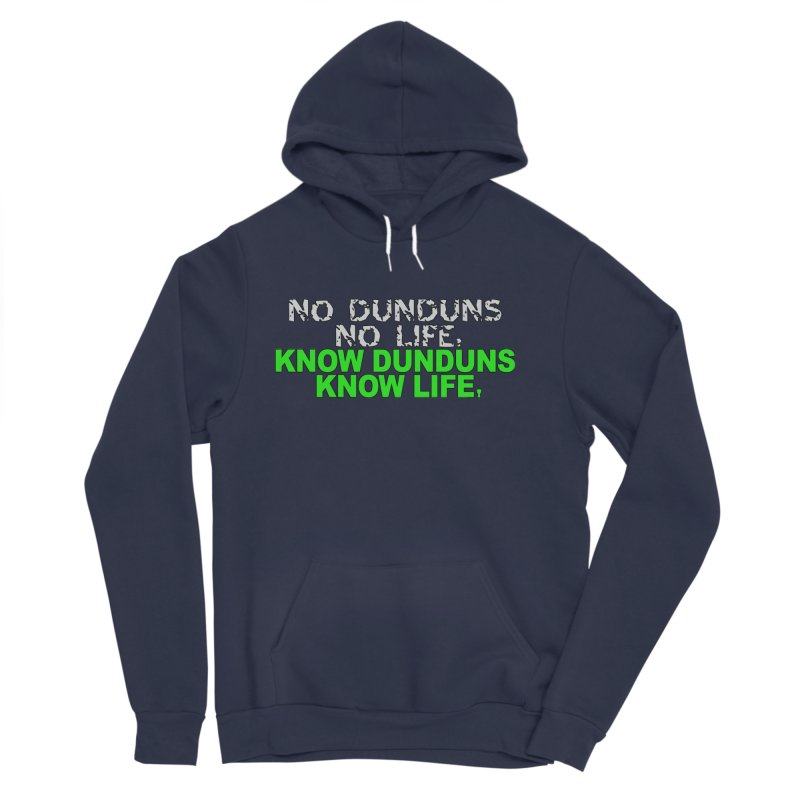 Know Dunduns, Know Life Men's Sponge Fleece Pullover Hoody by DJEMBEFOLEY Shop